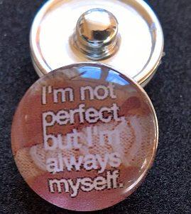 Knappsmycke Jag är inte Perfekt, men jag är mig själv