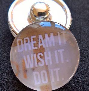 Knappsmycke Dröm, Önska, Gör det